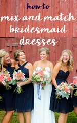 How to Mix-and-Match Bridesmaid Dresses