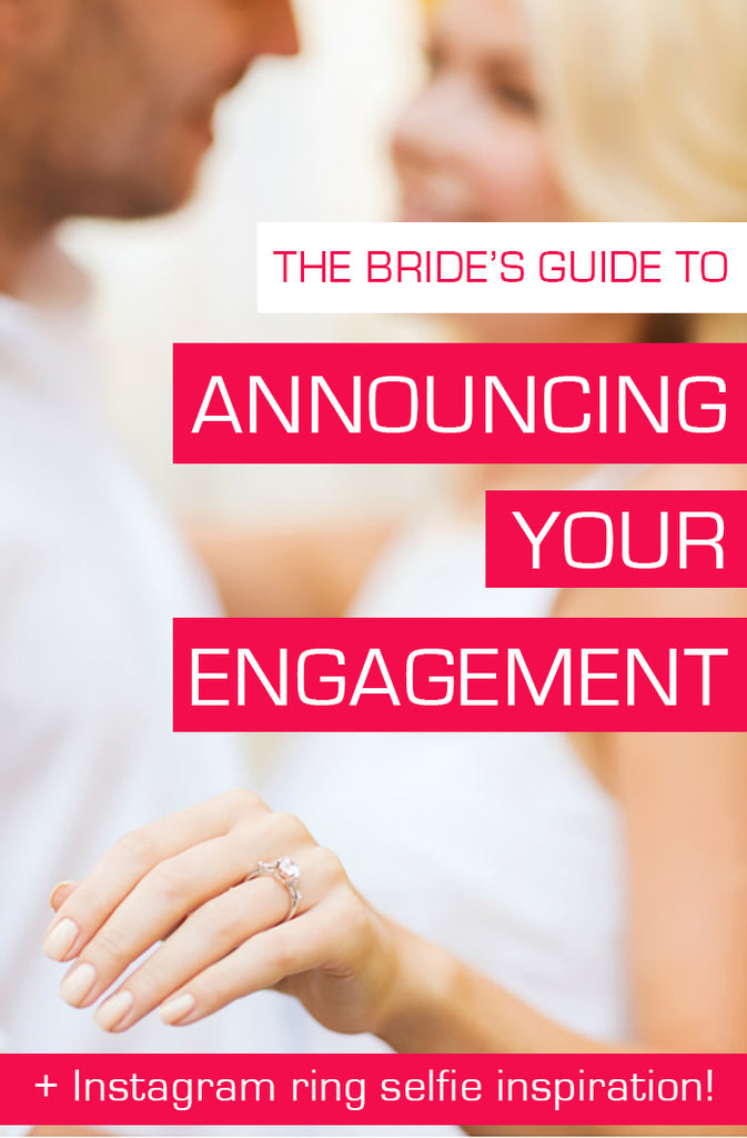 The Bride's Guide To Announcing Your Engagement