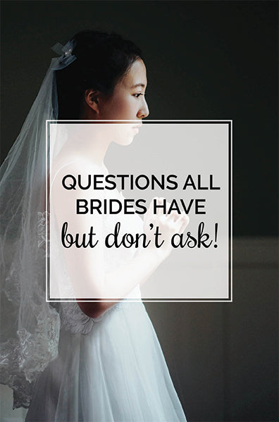 Questions All Brides Have But Won't Ask