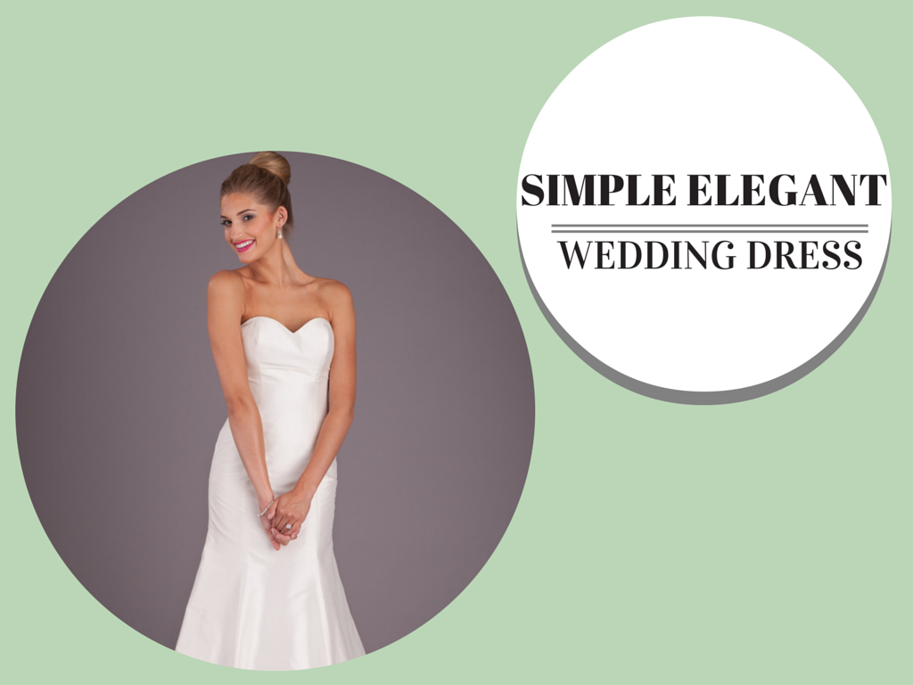 Featured Style: A Simple Elegant Wedding Dress