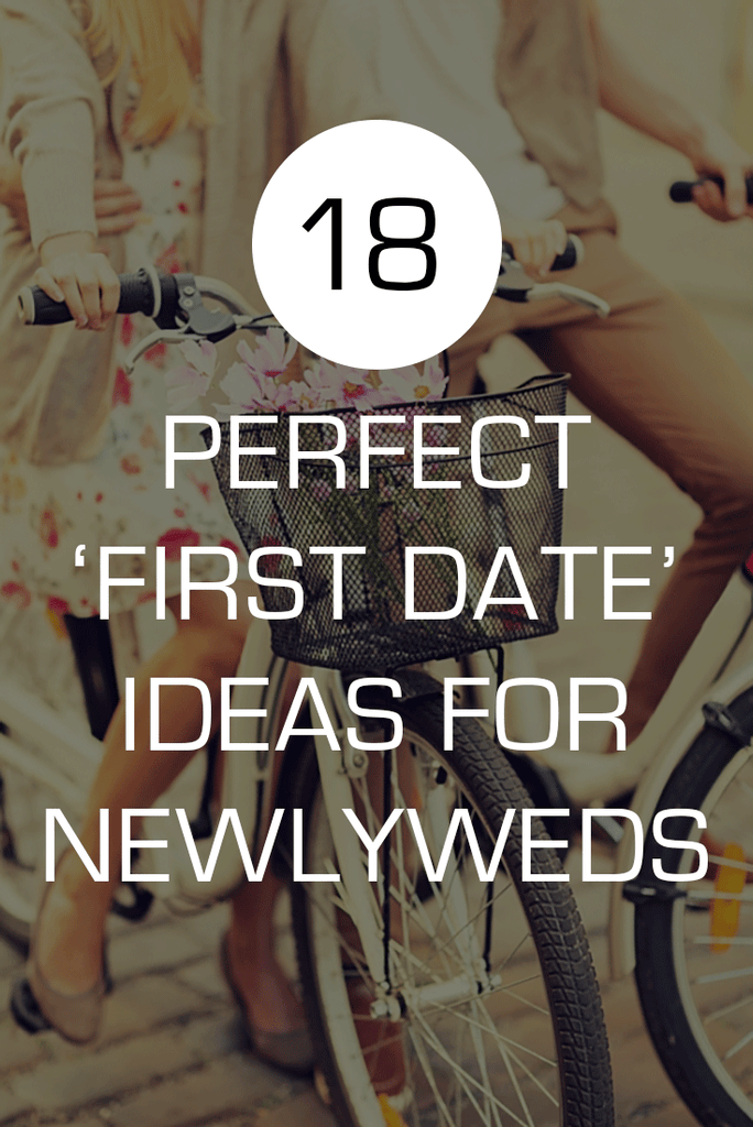18 Ways to Celebrate Your 'First Date' as Newlyweds
