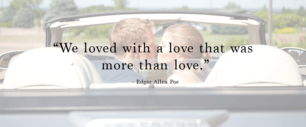 """We loved with a love that was more than love."" 