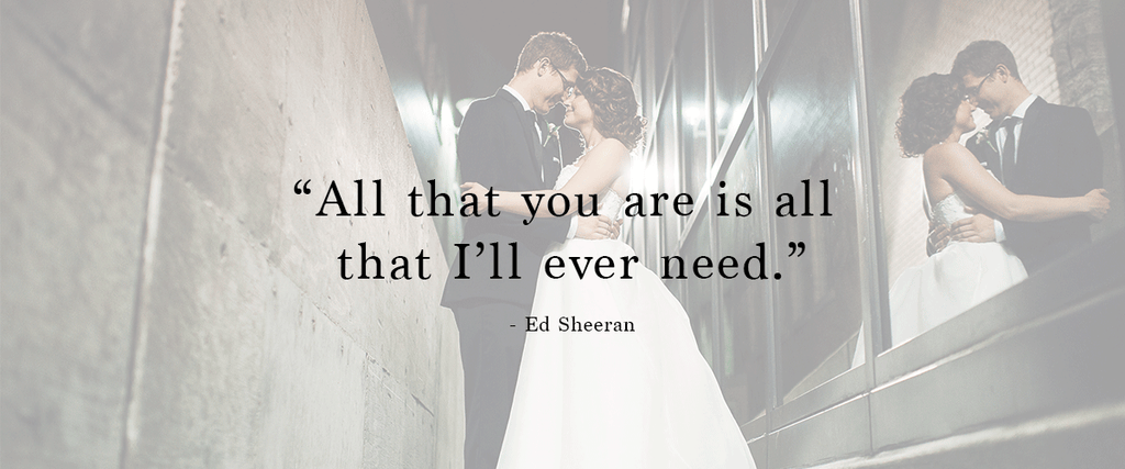 """All that you are is all that I'll ever need."" 