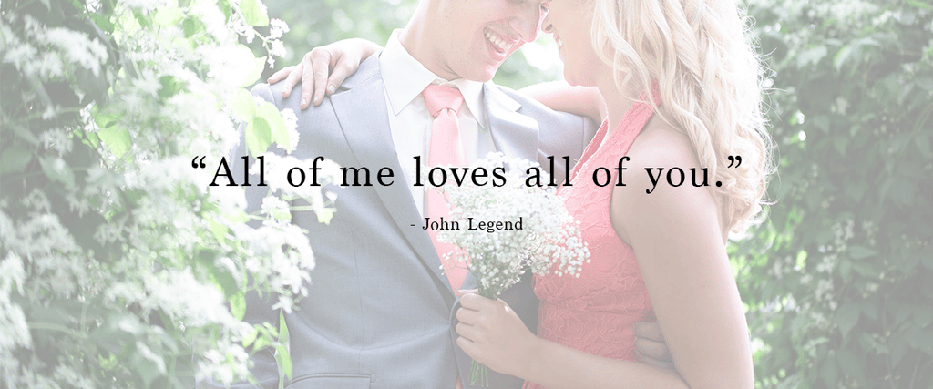 """All of you loves all of me."" 