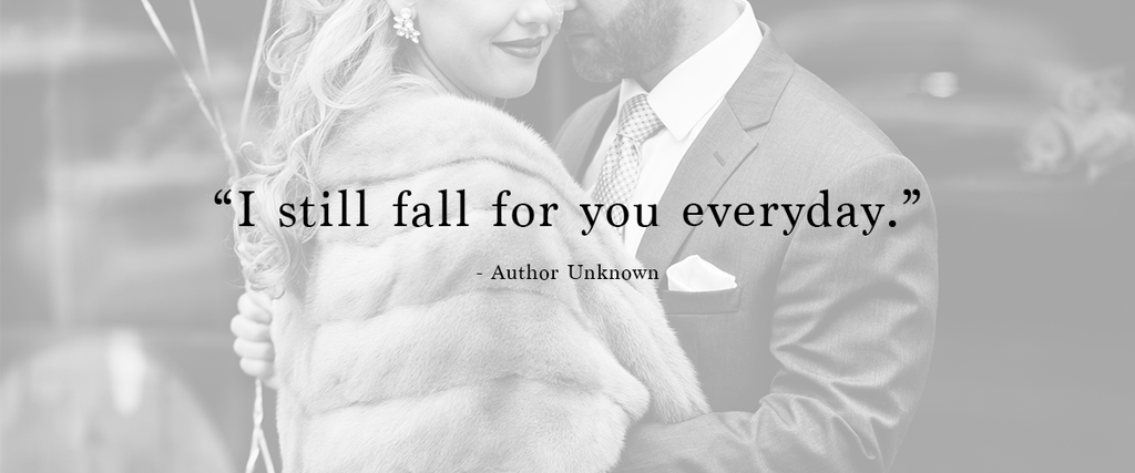 """I still fall for you every day."" 