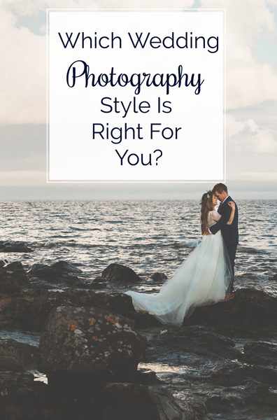 Which Wedding Photography Style is Right for You?
