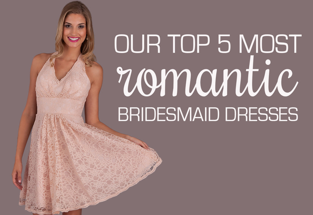 From long chiffon to short, lace bridesmaid dresses, see what romance-inspired styles we've picked for your wedding day! | The 5 Most Romantic Bridesmaid Dresses