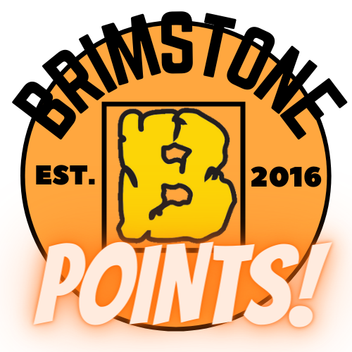 "Did You Know!? - The ""Brimstone Points Program"" Edition"