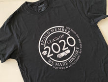 Load image into Gallery viewer, Class of 2020 Tshirt - We Made History