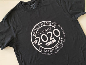 Class of 2020 Tshirt - We Made History