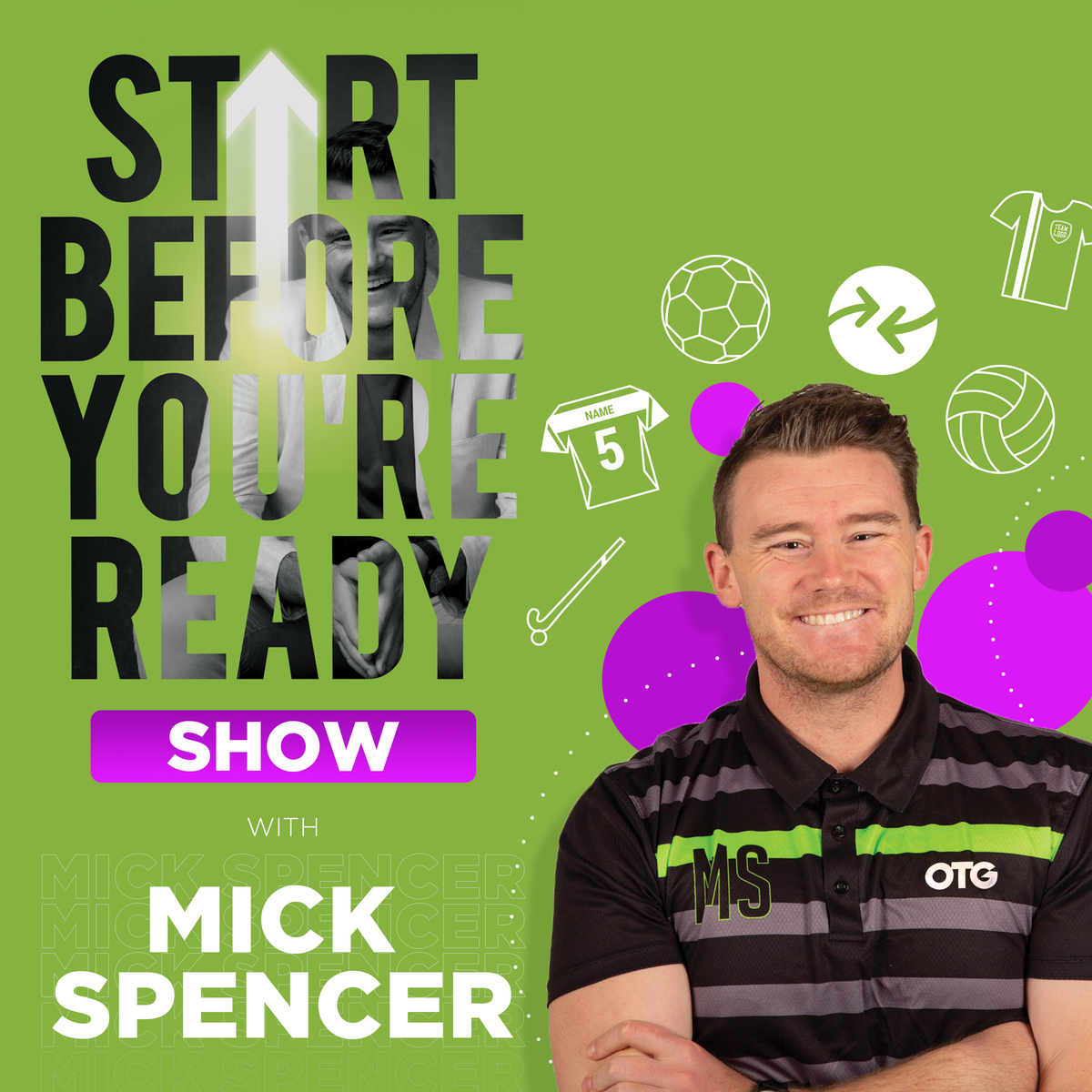 Mick Spencer Start Before You're Ready Show Podcast OTG Custom Apparel