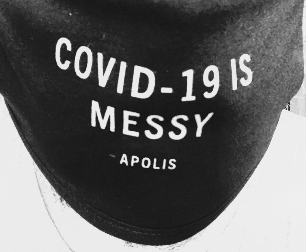 COVID-19 Is Messy Cloth Face Mask - Benefiting Voix Noire.