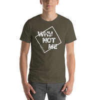 Why Not Me Short-Sleeve Unisex T-Shirt