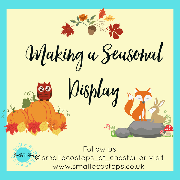 Making a Seasonal Display - Autumn