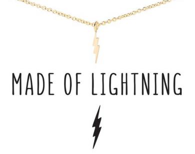 MADE OF LIGHTNING