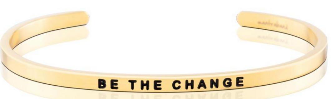 Be The Change - Gold