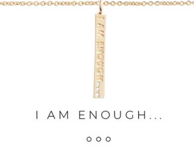 I AM ENOUGH ...