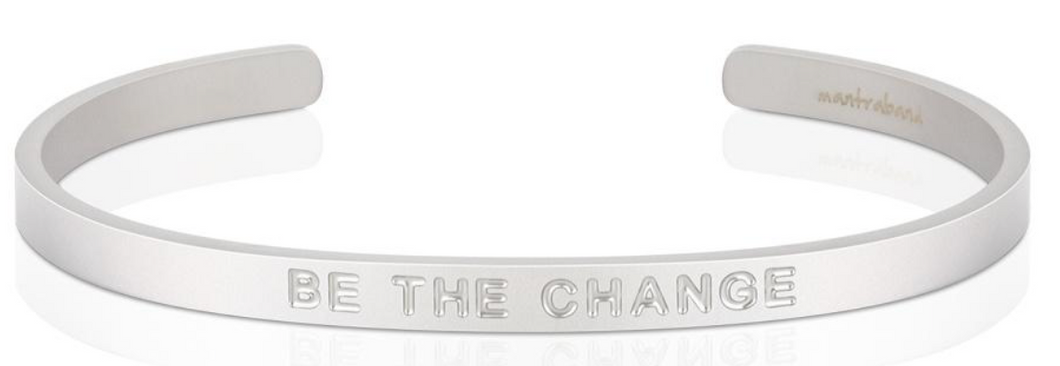 BE THE CHANGE - BOLD - MATTE SILVER