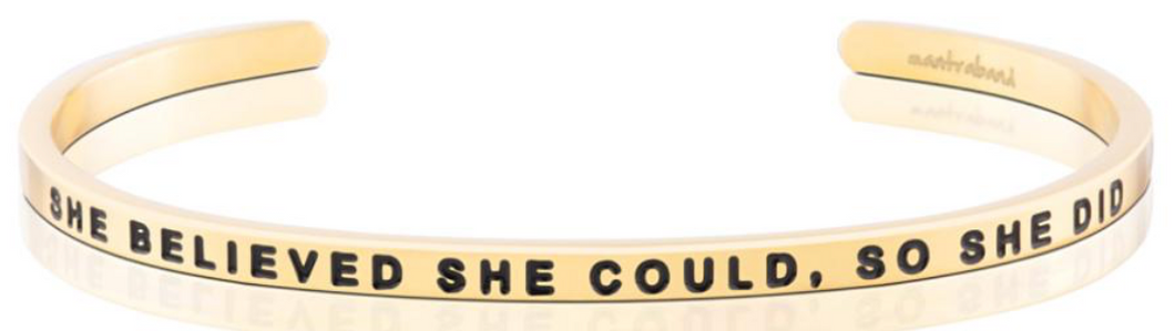 SHE BELIEVED SHE COULD SO SHE DID - GOLD