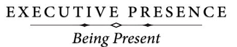 Executive Presence - Being Present (online)