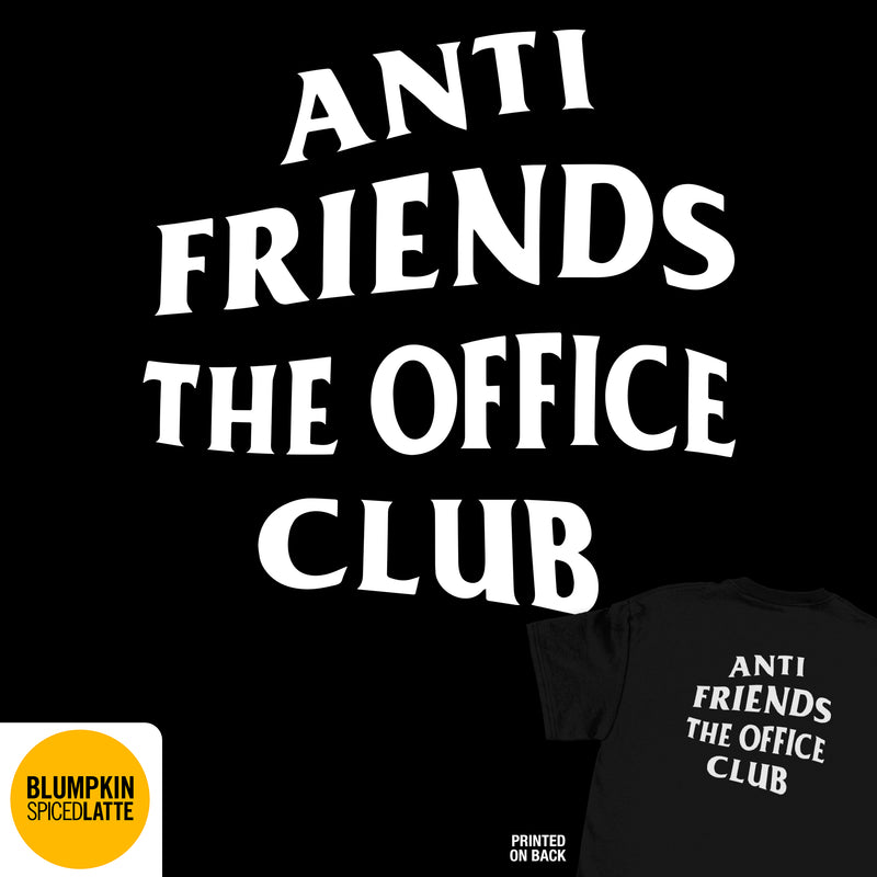 Anti Friends The Office Club Tee
