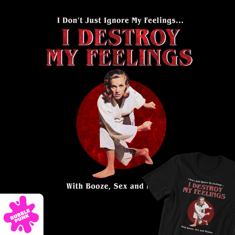 I Destroy My Feelings Tee