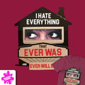 I Hate Everything Tee