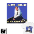 Slick Willie Style Tee