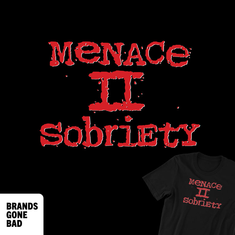 Menace II Sobriety Tee