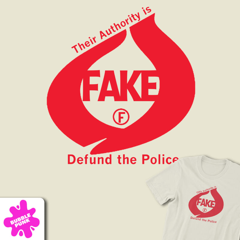 Their Authority Is Fake Tee