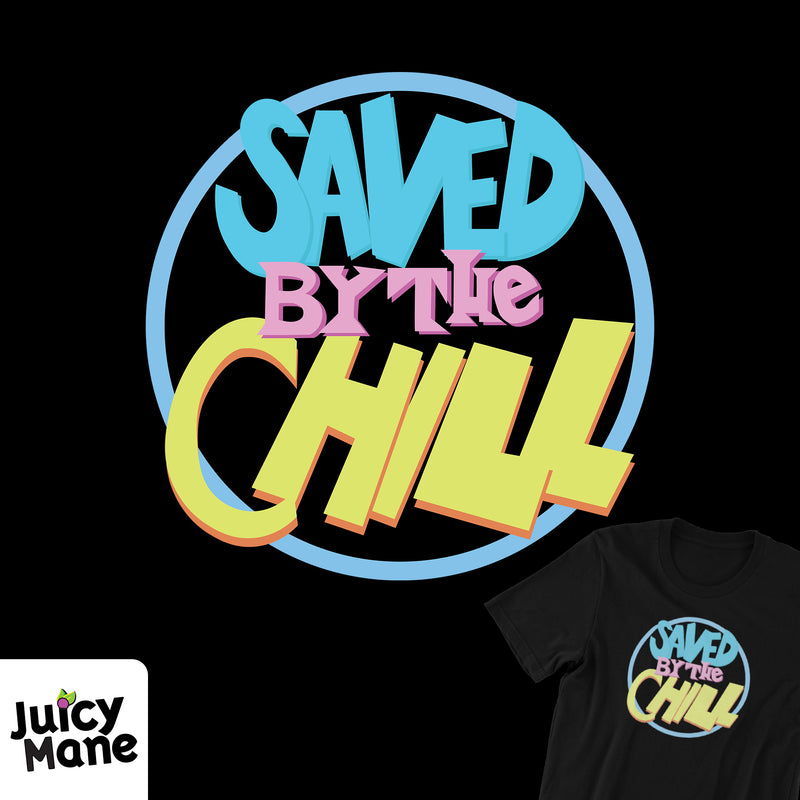 Saved By The Chill Tee