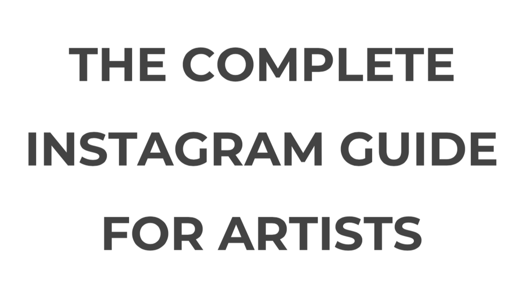 The Complete Instagram Guide for Artists