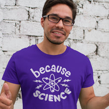 Load image into Gallery viewer, Because Science Shirt
