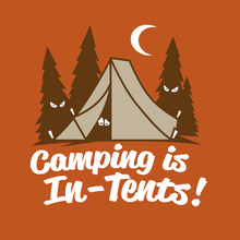 Load image into Gallery viewer, Camping Is In-Tents
