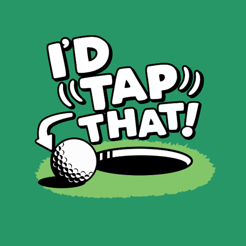 I'd Tap That Golf Funny Design