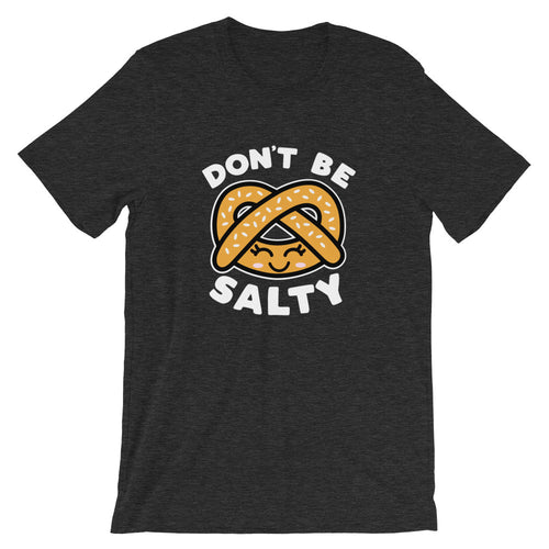 Don't Be Salty Pretzel Cute Kawaii T-Shirt