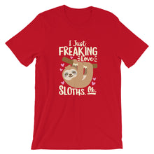 Load image into Gallery viewer, I Just Freaking Love Sloths Shirt