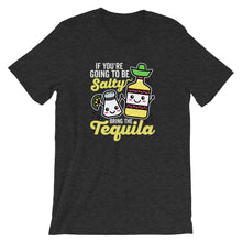 Load image into Gallery viewer, If you're going to be salty bring the tequila shirt