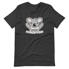 Load image into Gallery viewer, Over Koala-Fied