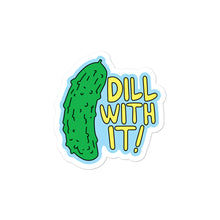 Load image into Gallery viewer, Dill With It Sticker