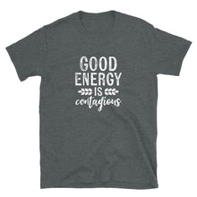 Load image into Gallery viewer, Good Energy is Contagious Motivational Saying T-Shirt