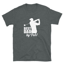 Load image into Gallery viewer, Best Dad by Par Golf Lovers T-Shirt