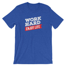 Load image into Gallery viewer, Work Hard Enjoy Life Shirt