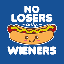 Load image into Gallery viewer, No Losers only Wieners