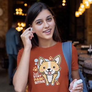 Just Stay Pawsitive Corgi Shirt