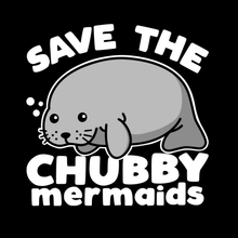 Load image into Gallery viewer, Save the Chubby Mermaids
