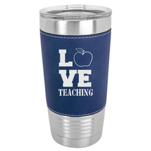 Load image into Gallery viewer, LOVE Teaching Leather Wrapped 20 oz. Tumbler