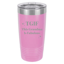 Load image into Gallery viewer, This Grandma Is Fabulous Tumbler-TGIF