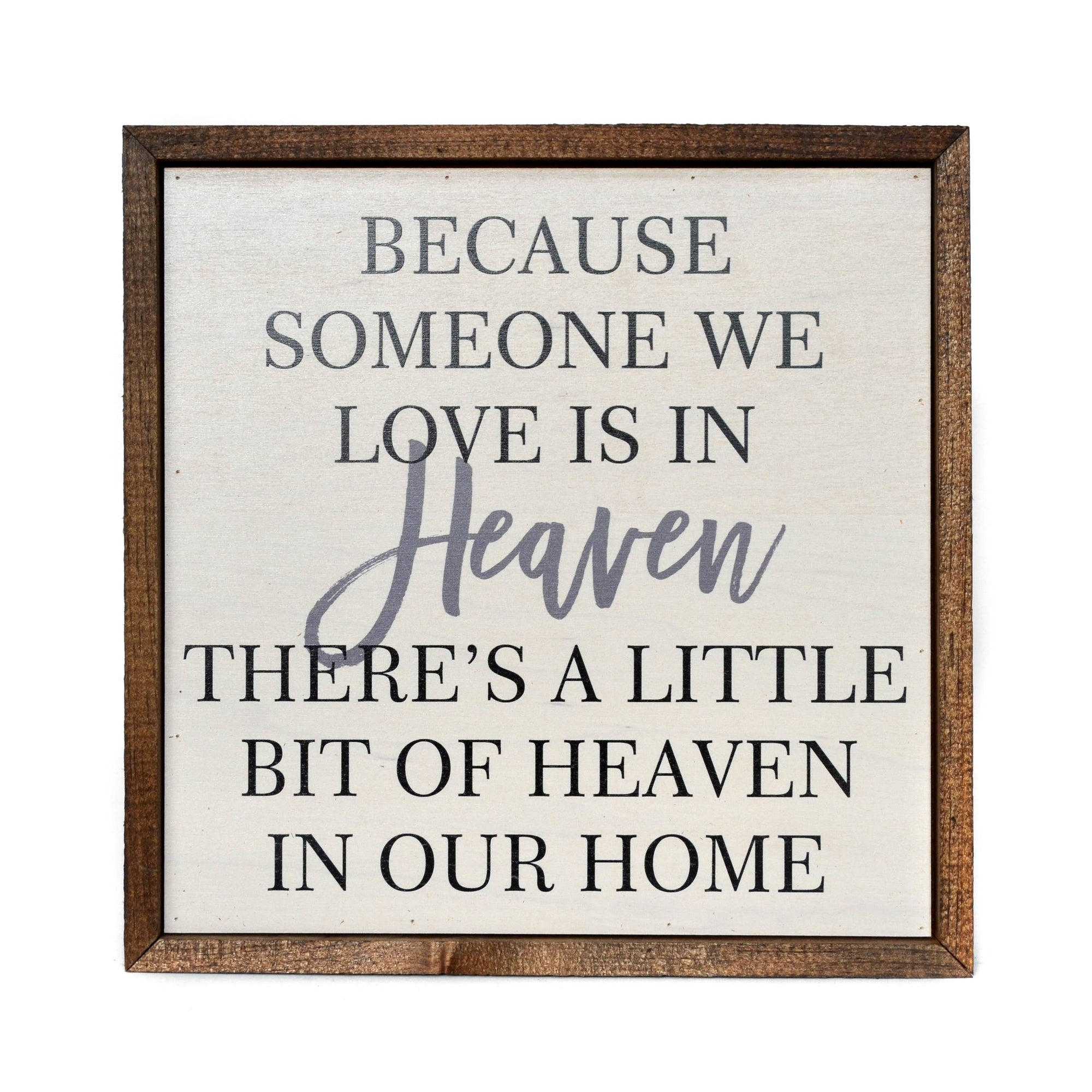 Because someone we love is in Heaven Remembrance Sign - Driftless