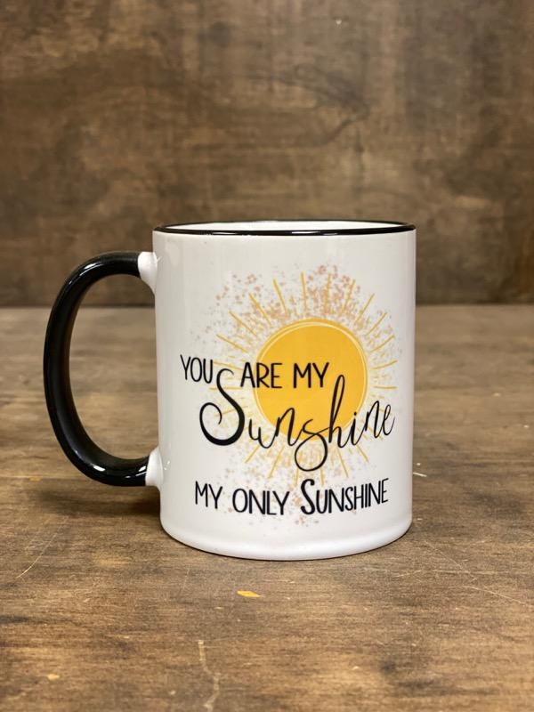 You Are My Sunshine My Only Sunshine Mug